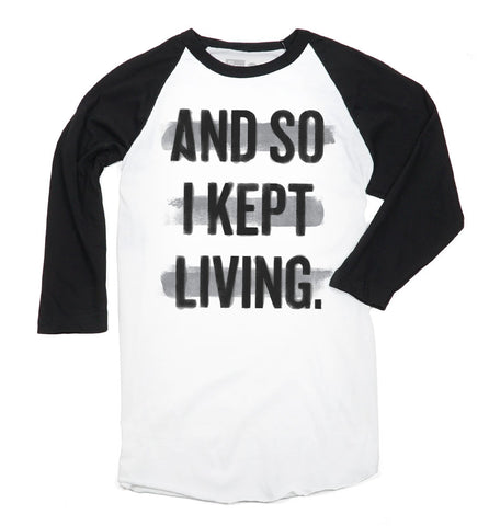 I Kept Living Baseball Tee