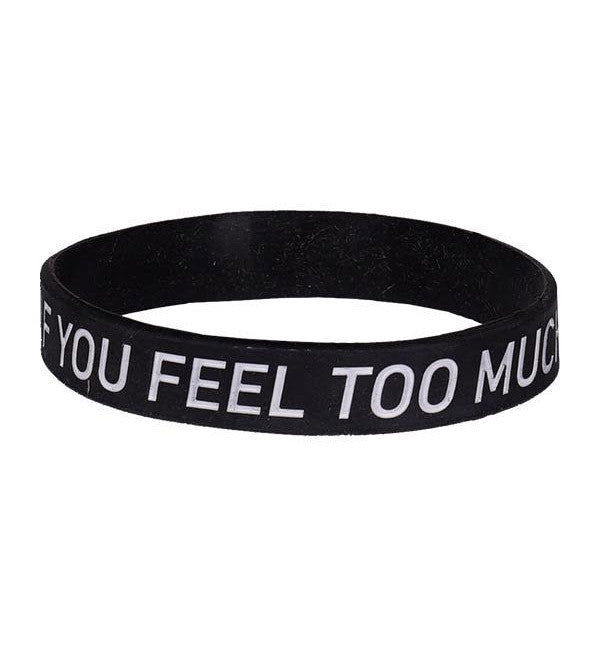 IF YOU FEEL TOO MUCH Bracelet