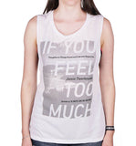 IF YOU FEEL TOO MUCH Sleeveless Shirt