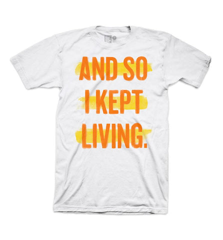I Kept Living Shirt (White)