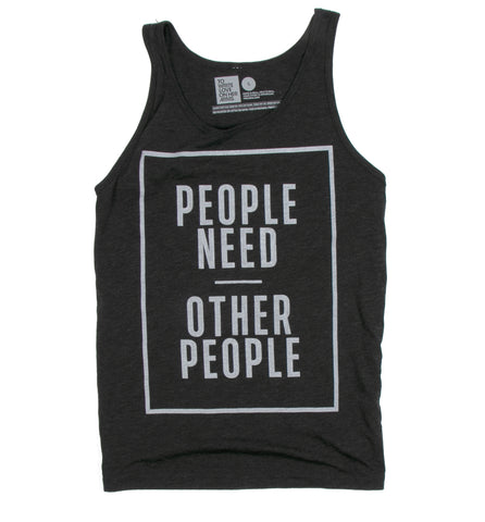 People Need Other People Tank