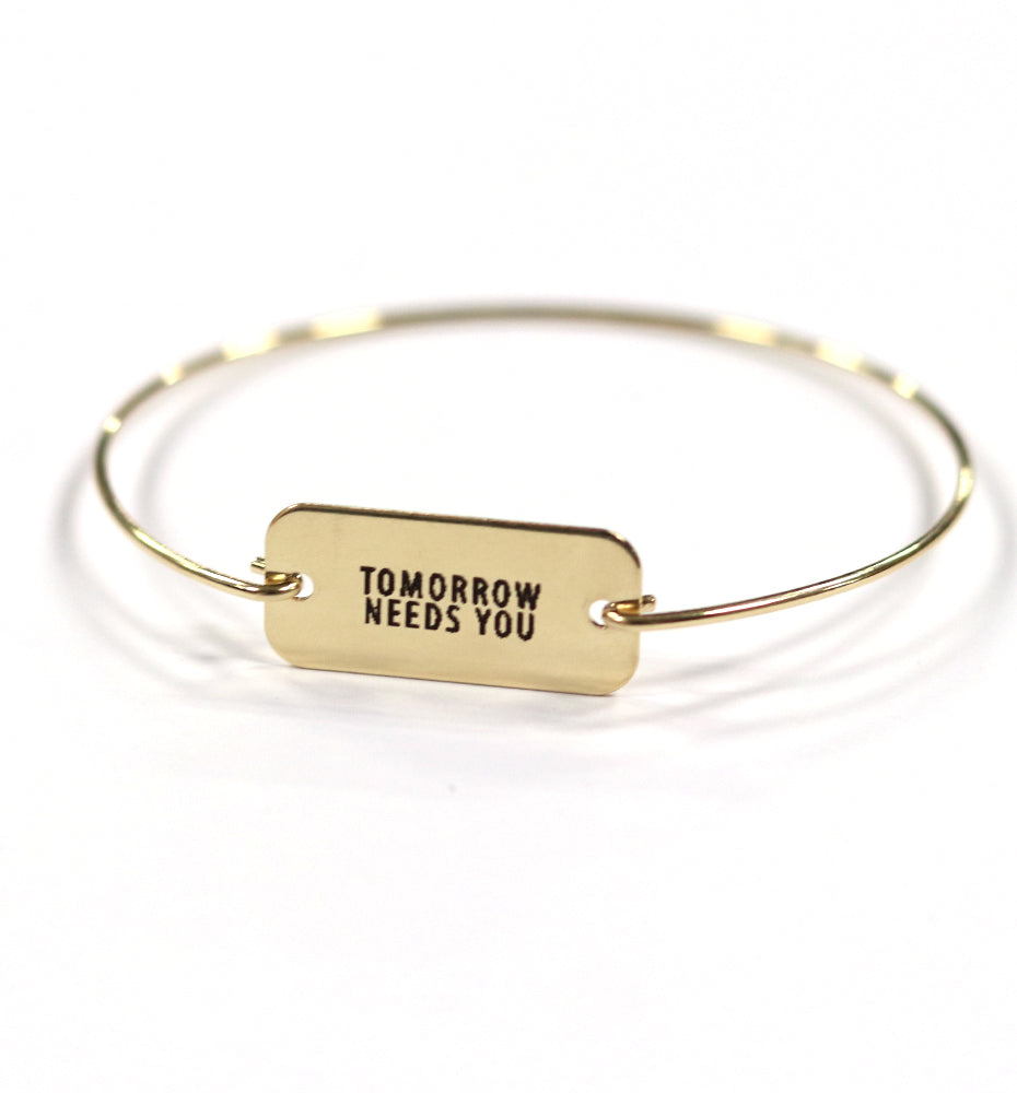 Tomorrow Needs You Bracelet