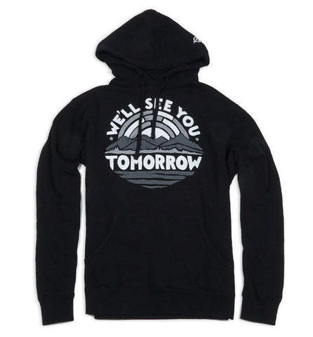 We'll See You Tomorrow Pullover Hoodie