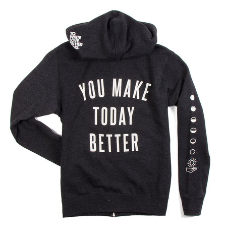 You Make Today Better Zip Hoodie