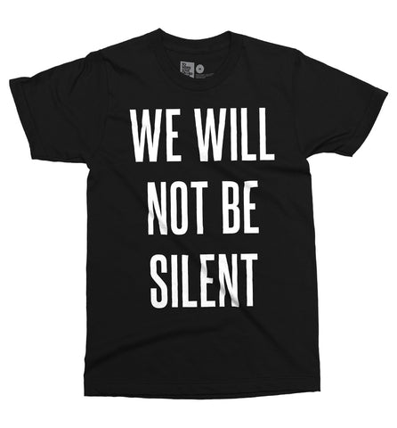 We Will Not Be Silent Shirt
