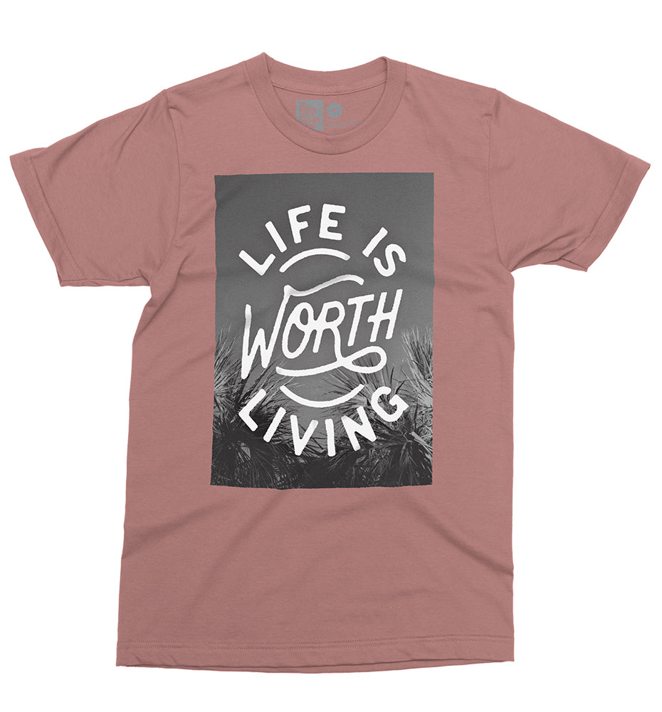 Worth Living Shirt