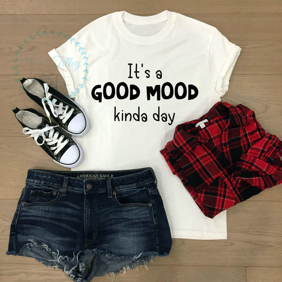 Its a good mood day adults t-shirt - Sew Tilley