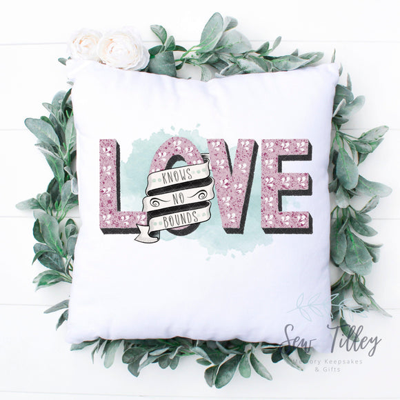 Love Know No Bounds cushion - Sew Tilley
