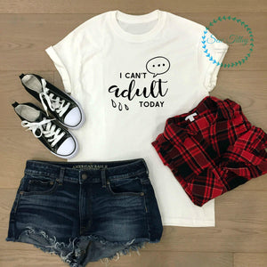 I can't adult today t-shirt - Sew Tilley