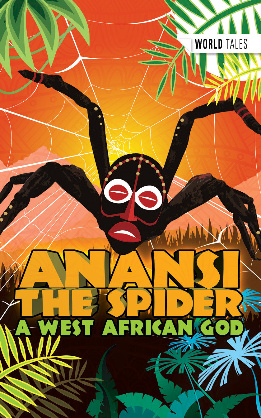 Anansi the Spider: A West African God