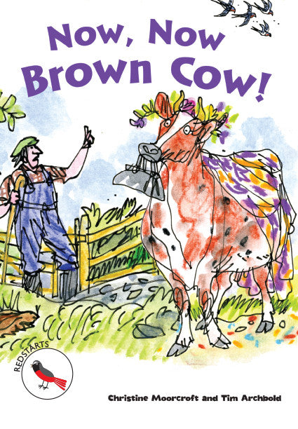 Level 2 Redstarts - Now, Now Brown Cow!