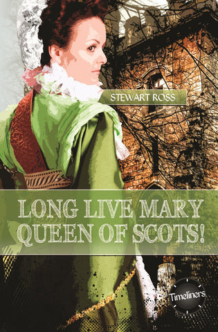 Long Live Mary, Queen of Scots!