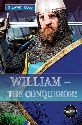 William - the Conqueror!