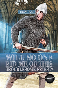 WILL NO ONE RID ME OF THIS TROUBLESOME PRIEST?
