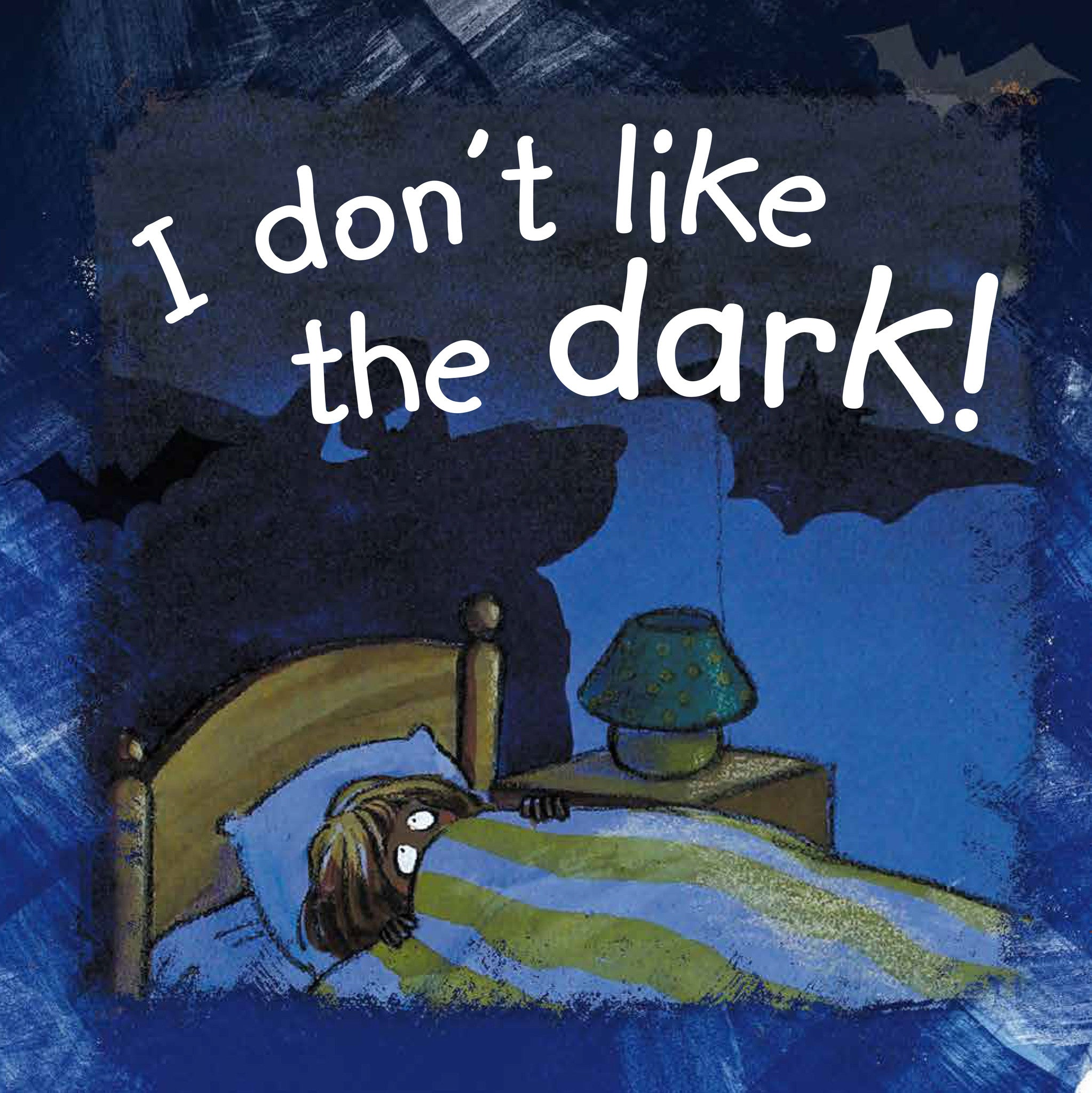 I don't like the dark!