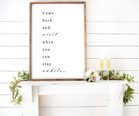 Come Back and Stay Awhile Print