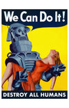 We Can Do It: Destroy all Humans
