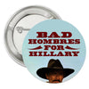 Bad Hombres for Hillary Button
