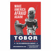 "Tobor 2016 ""Make America Afraid Again"" Poster"