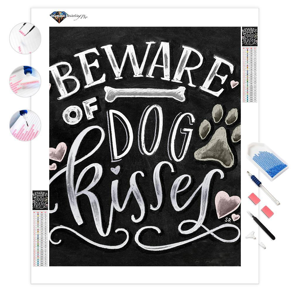 Beware of Dog Kisses | Diamond Painting