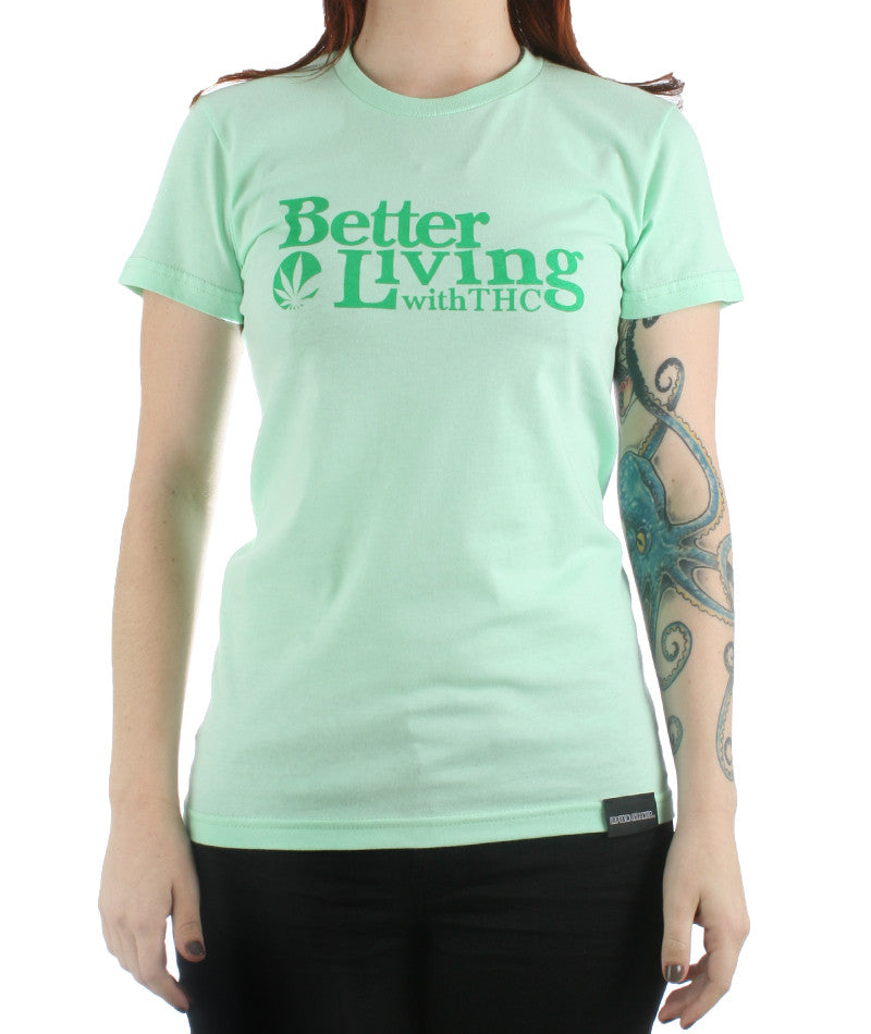 Better Living With THC Womens T-shirt