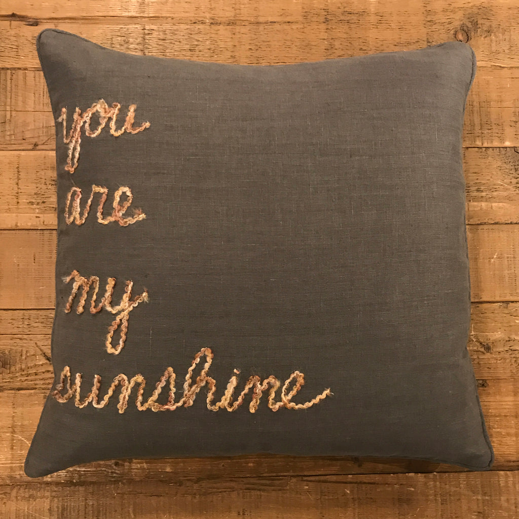 "Word Yarn Pillow 22x22 - ""You are my Sunshine"""
