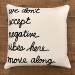 "Word Yarn Welt Pillow 22x22 - ""No Negative Vibes"""