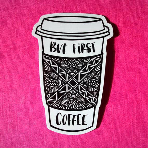 Sticker - But First Coffee