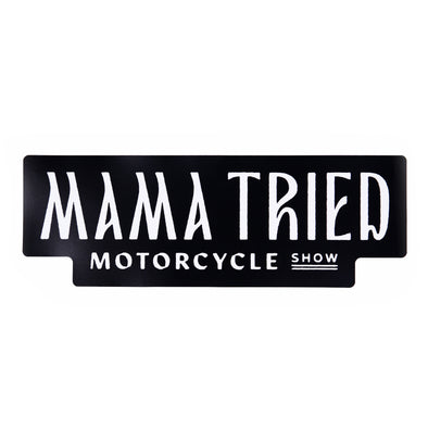 Mama Tried Motorcycle Show Stacked Sticker