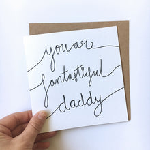 Load image into Gallery viewer, Father's Day: Fantasticful daddy