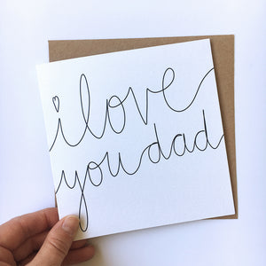 Greeting Card | Father's Day – I love you dad