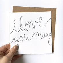 Load image into Gallery viewer, Mother's Day: I love you mum