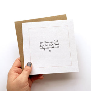 Greeting Card | Things Will Work Out