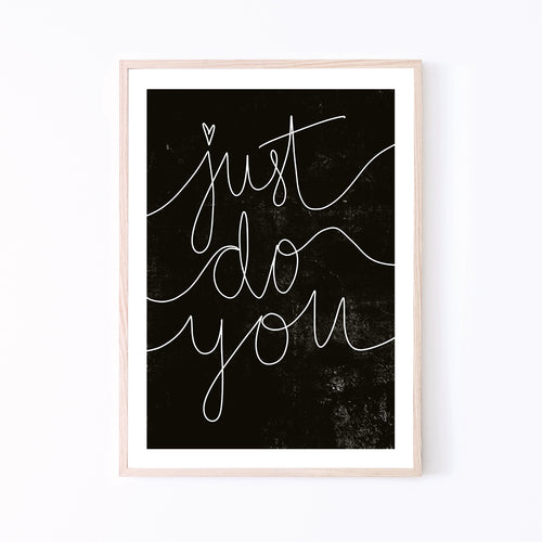 'Just do you' art print