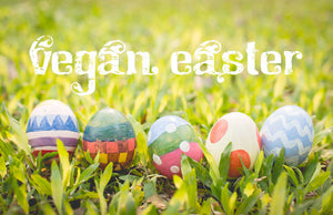 Have You Considered Going Vegan For Easter?