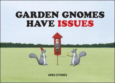 Garden Gnomes Have Issues (2016)