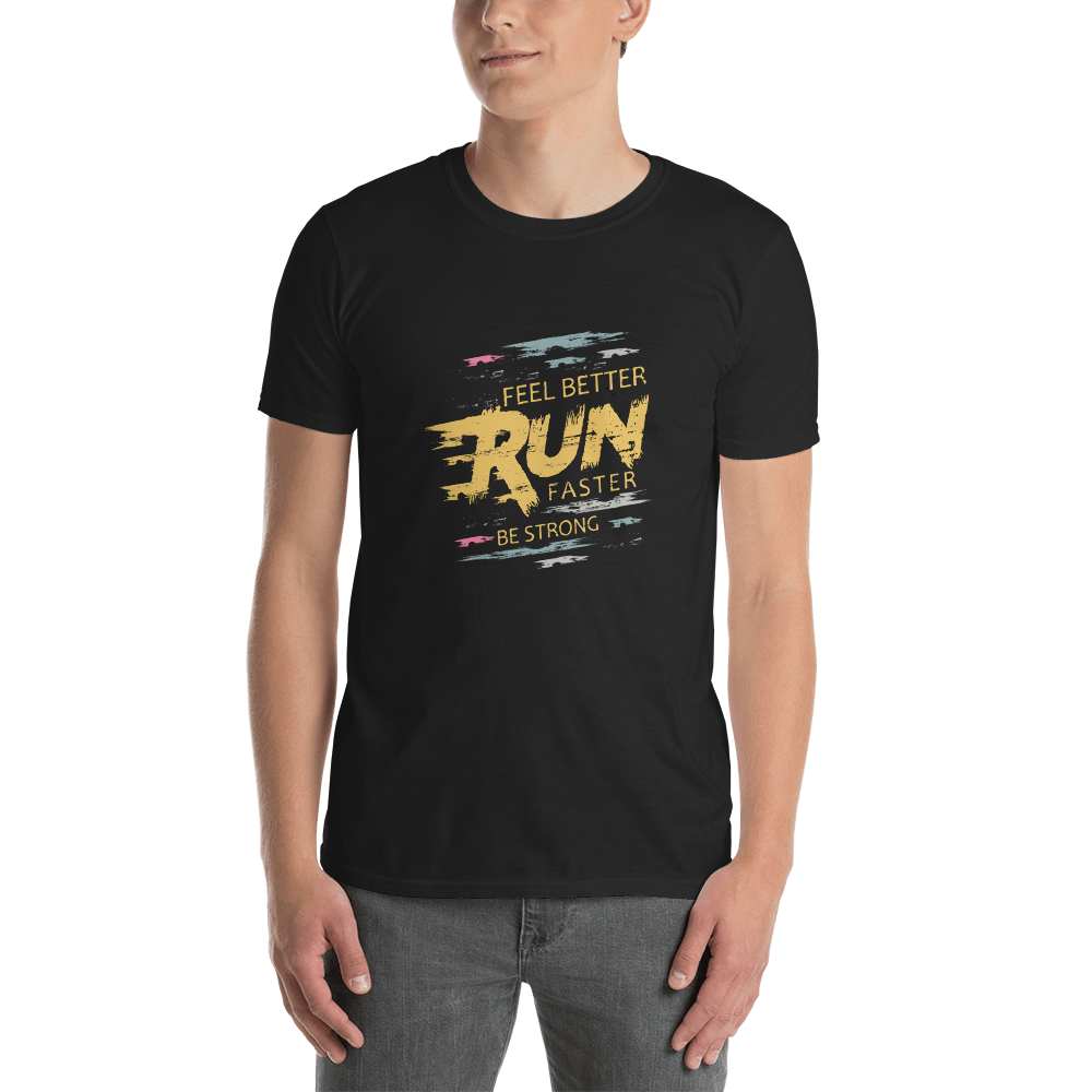 'Feel Better Run Faster Be Strong' Short-Sleeve Unisex T-Shirt
