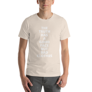 "T-Shirt ""the truth has a good face but bad clothes"""