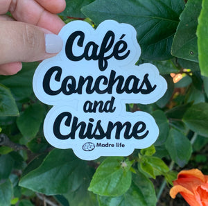 Cafe,Conchas,and Chisme (Sticker)