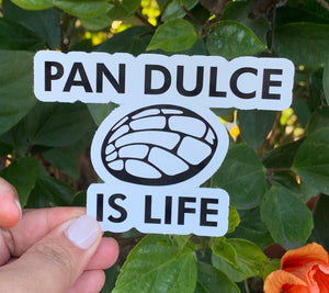 Pan Dulce Is Life (Sticker)