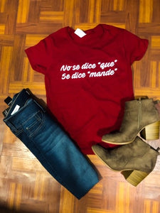 """No se dice Que""- Short sleeve shirt"