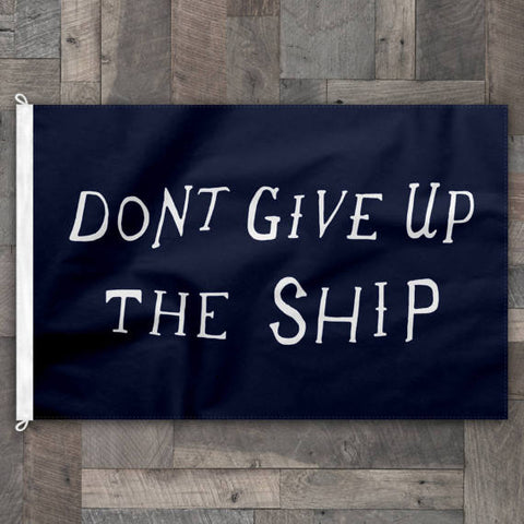 Don't Give Up The Ship Flag - Bungalow 56 Living