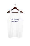 The Future is Female Tank, White