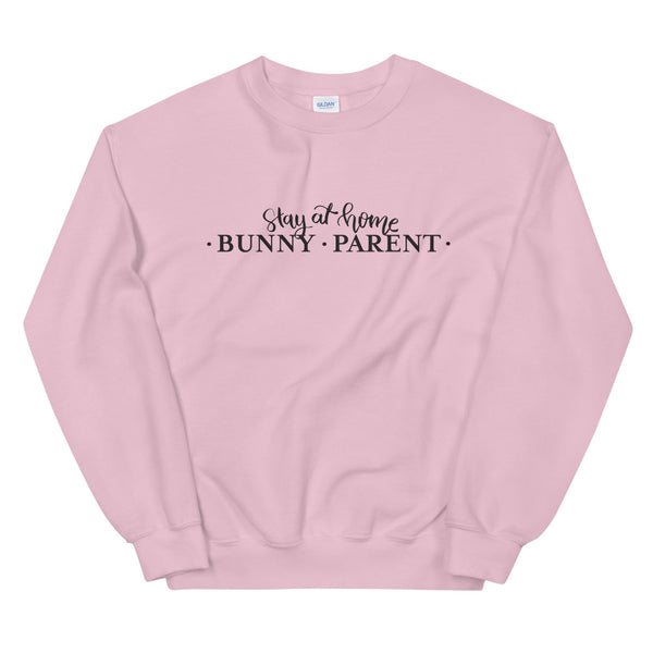 Stay At Home Bunny Parent Unisex Sweatshirt