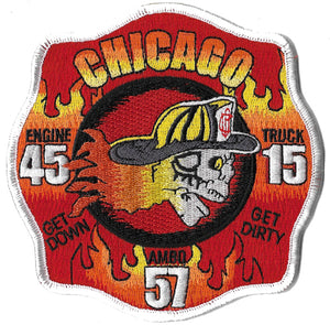 Chicago Engine 45 Ladder 15 Amb. 57 Get Down Get Dirty Fire Patch