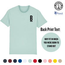 Load image into Gallery viewer, Unisex - Why fit in when you were born to STAND OUT - Back Print Tee