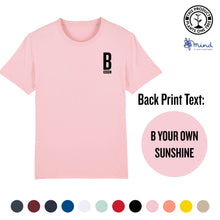 Load image into Gallery viewer, Unisex - B Your Own Sunshine - Back Print Tee