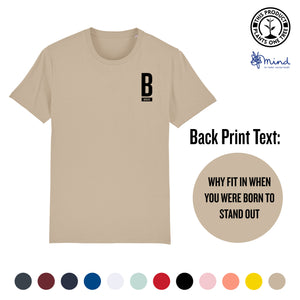 Unisex - Why fit in when you were born to STAND OUT - Back Print Tee