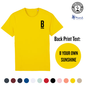 Unisex - B Your Own Sunshine - Back Print Tee