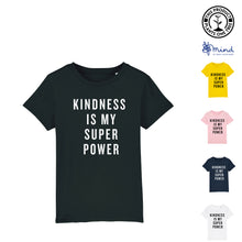 Load image into Gallery viewer, Junior Tshirt (3-14) Kindness is my Superpower